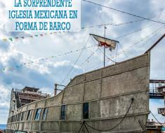 La sorprendente iglesia mexicana en forma de barco