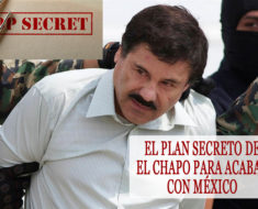 Este era el plan secreto de El Chapo para acabar con México