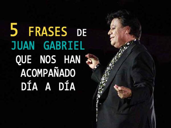5 frases de Juan Gabriel que nos han acompañado día a día