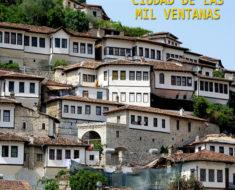 Berat, La Increíble Ciudad de las Mil Ventanas