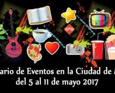 Calendario de eventos en la Ciudad de México del 5 al 11 de mayo de 2017