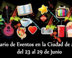 Calendario de eventos en la Ciudad de México del 23 al 29 de Junio