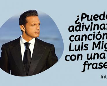 ¿Puedes adivinar la canción de Luis Miguel con una sola frase?